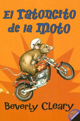 El ratoncito de la moto / The Mouse And the Motorcycle By Cleary, Beverly/ Darling, Louis (ILT)/ Netto, Lydia Permanyer (TRN)