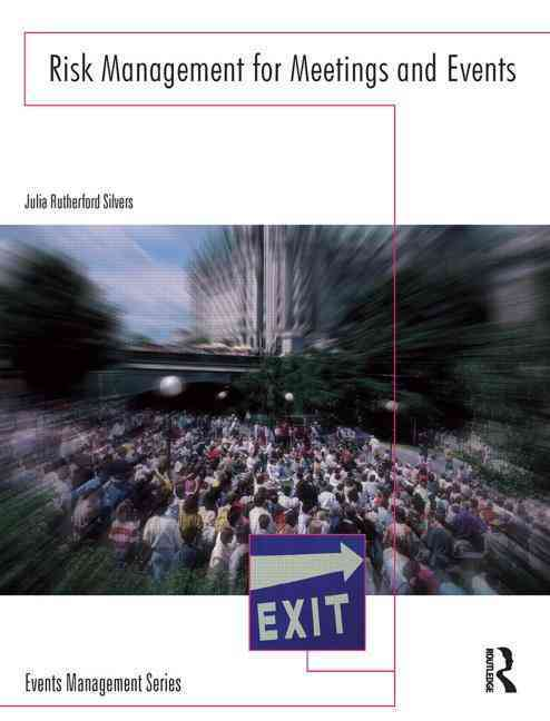 Risk Management for Meetings And Events By Silvers, Julia Rutherford