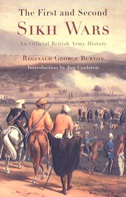 The First and Second Sikh Wars By Burton, Reginald George/ Coulston, Jon (INT)